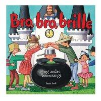 Bro, bro brille - og andre børnesange
