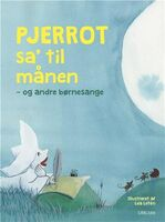 Pjerrot sa' til månen - og andre børnesange