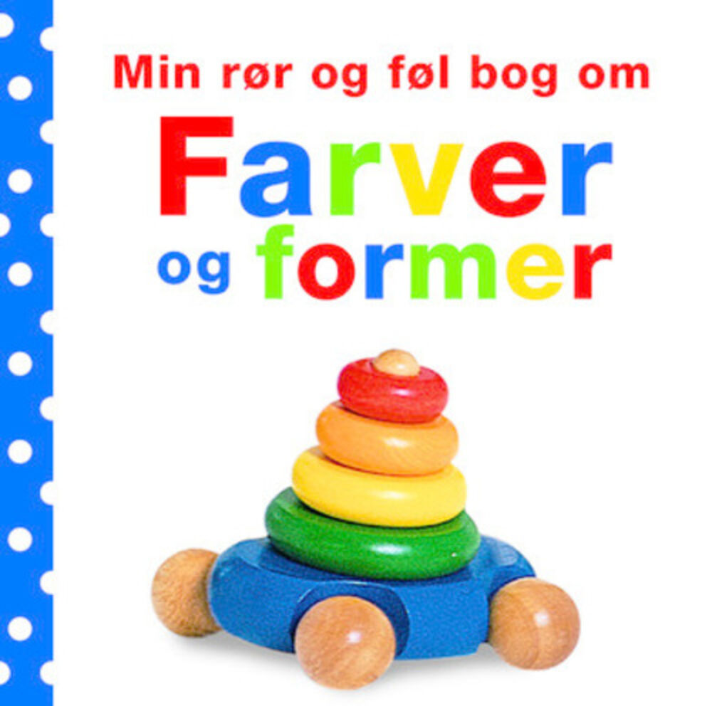 Image of Lindhardt og Ringhof Min rør og føl bog om Farver og former (431e20b9-f93c-49e1-8c88-eac178a88cea)